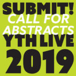 Call for Abstracts - YTH Live 2019