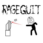 rage_quit_by_corrupted_mooch-d4uklm3